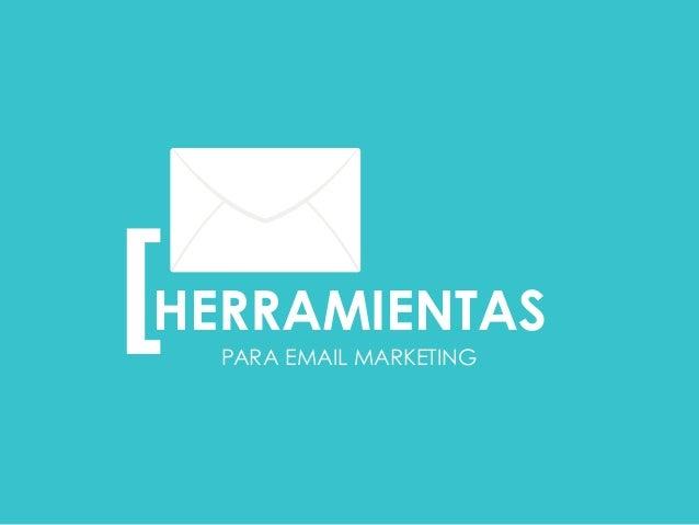 PARA EMAIL MARKETING [  HERRAMIENTAS