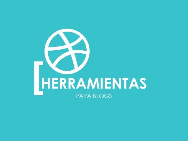 PARA BLOGS [  HERRAMIENTAS