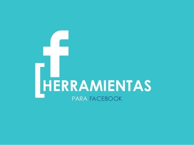 PARA FACEBOOK [  HERRAMIENTAS