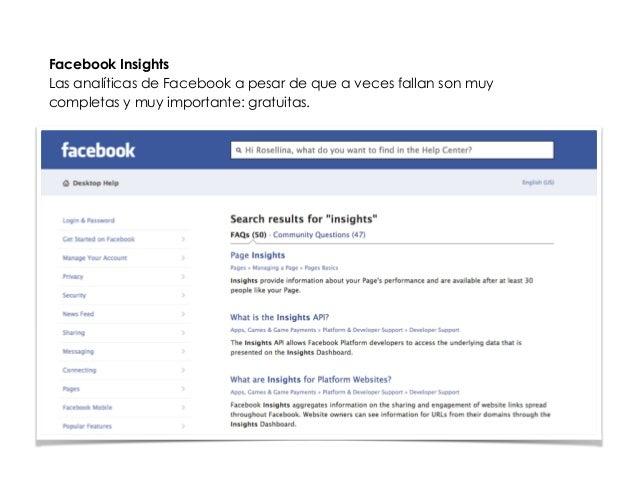 Facebook Insights  Las analíticas de Facebook a pesar de que a veces fallan son muy  completas y muy importante: gratuitas...