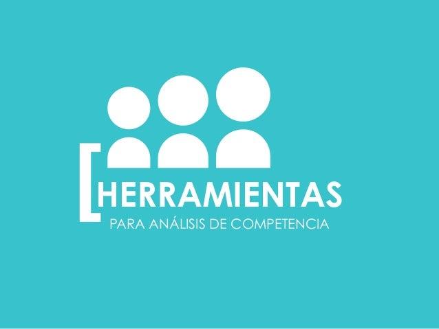 HERRAMIENTAS  PARA ANÁLISIS DE COMPETENCIA [