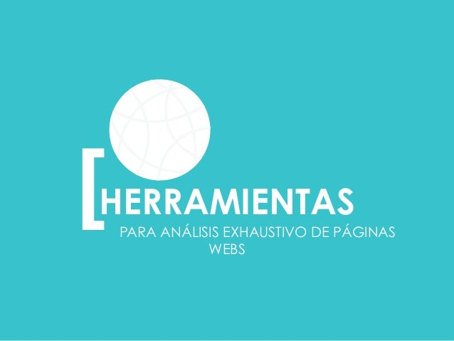 HERRAMIENTAS  PARA ANÁLISIS EXHAUSTIVO DE PÁGINAS  WEBS  [