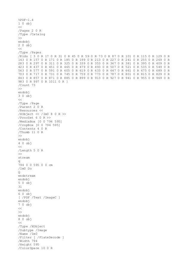 %PDF-1.4 1 0 obj << /Pages 2 0 R /Type /Catalog >> endobj 2 0 obj << /Type /Pages /Kids [ 3 0 R 17 0 R 31 0 R 45 0 R 59 0 ...
