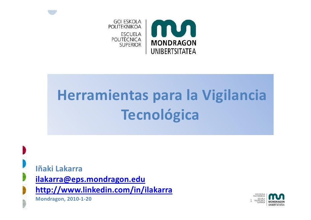 Herramientas para la Vigilancia                Tecnológica   Iñaki Lakarra ilakarra@eps.mondragon.edu http://www.linkedin....