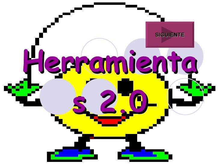 Herramientas 2.0 SIGUIENTE