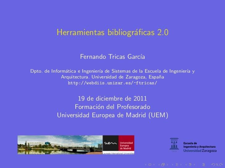 Herramientas bibliogr´ficas 2.0                                a                      Fernando Tricas Garc´                ...