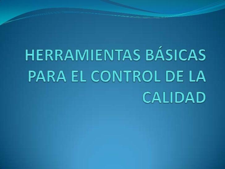 HERRAMIENTAS BÁSICAS PARA EL CONTROL DE LA CALIDAD<br />