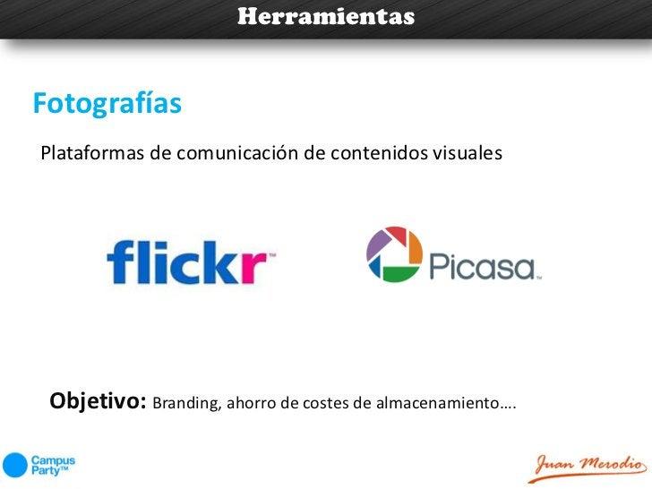 HerramientasFotografíasPlataformas de comunicación de contenidos visuales Objetivo: Branding, ahorro de costes de almacena...