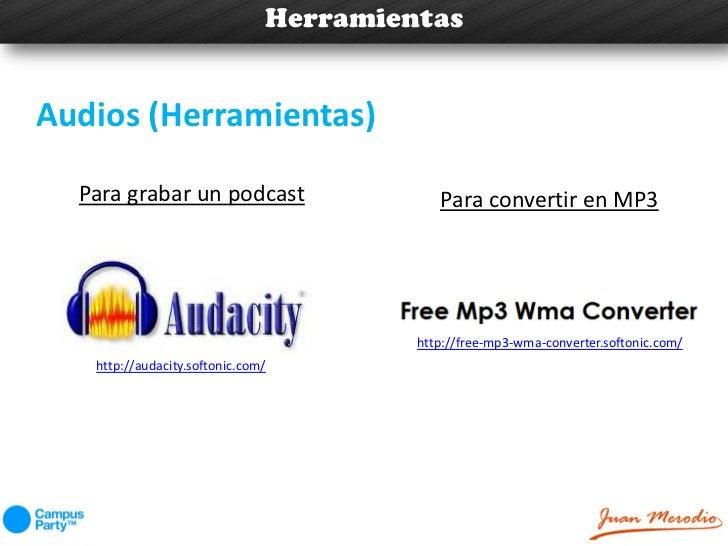 HerramientasAudios (Herramientas)  Para grabar un podcast                   Para convertir en MP3                         ...