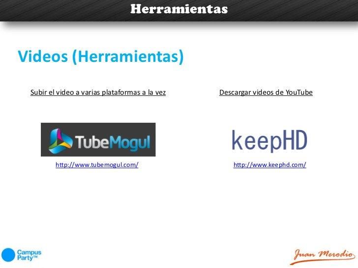 HerramientasVideos (Herramientas) Subir el video a varias plataformas a la vez   Descargar videos de YouTube         http:...