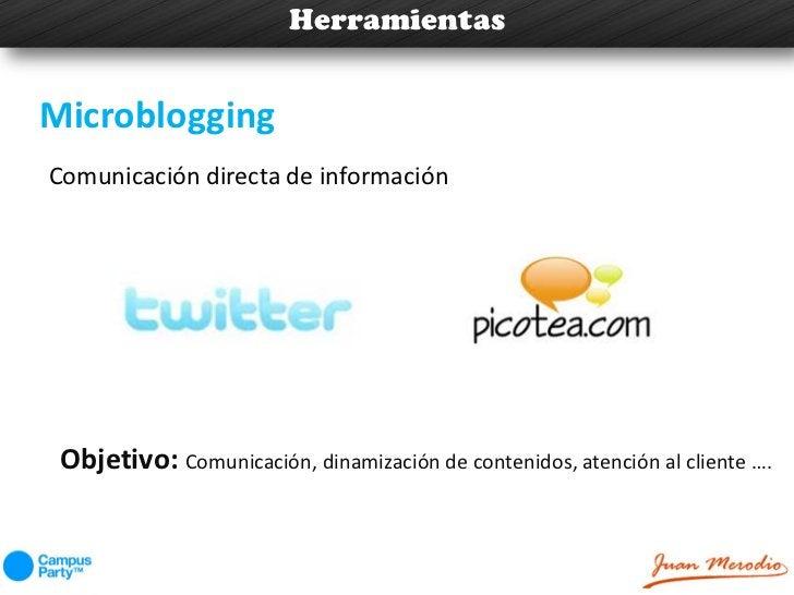 HerramientasMicrobloggingComunicación directa de información Objetivo: Comunicación, dinamización de contenidos, atención ...