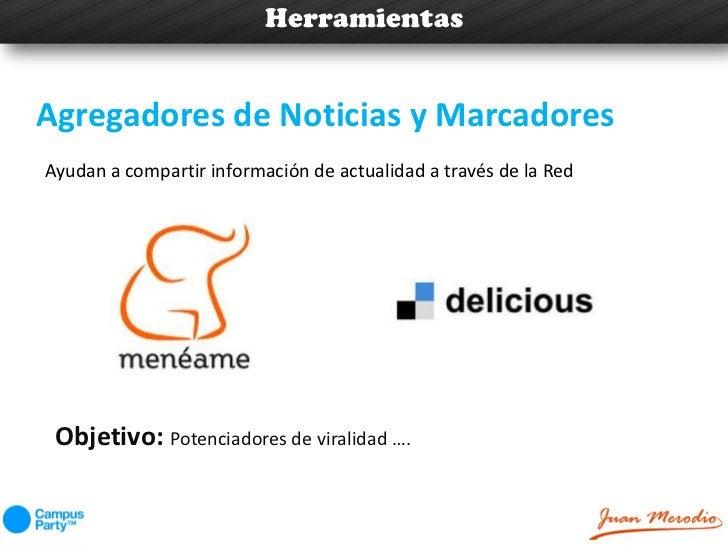 HerramientasAgregadores de Noticias y MarcadoresAyudan a compartir información de actualidad a través de la Red Objetivo: ...