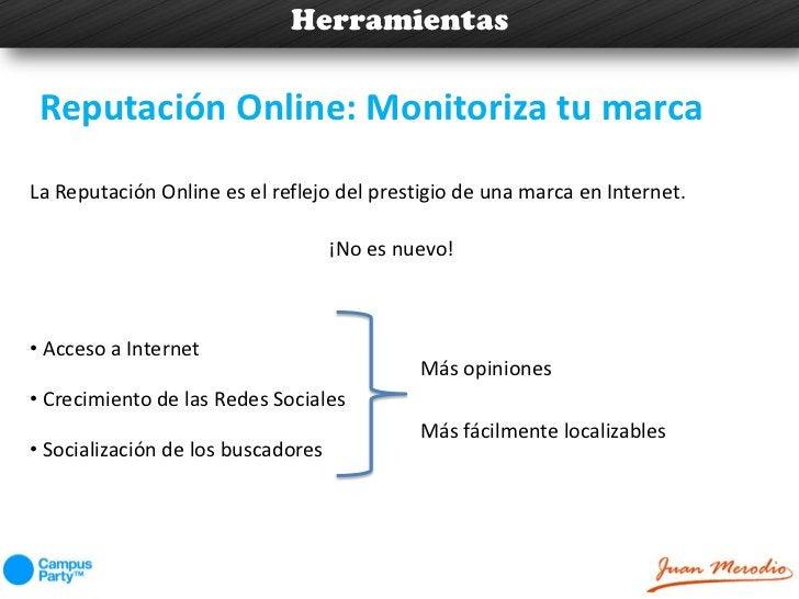 Herramientas Reputación Online: Monitoriza tu marcaLa Reputación Online es el reflejo del prestigio de una marca en Intern...