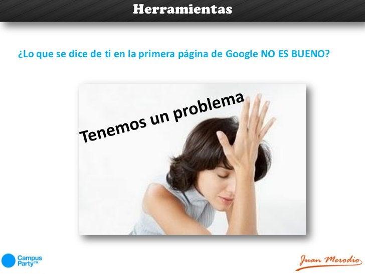 Herramientas¿Lo que se dice de ti en la primera página de Google NO ES BUENO?