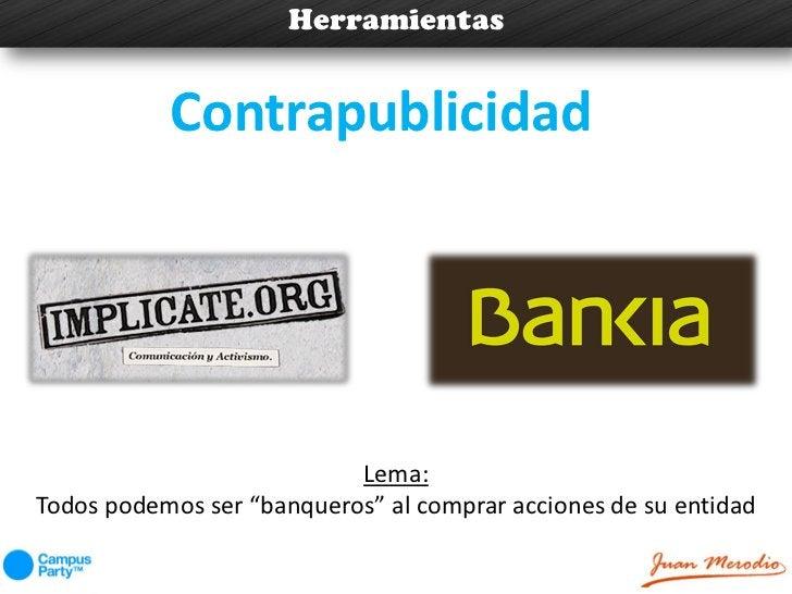 """Herramientas           Contrapublicidad                           Lema:Todos podemos ser """"banqueros"""" al comprar acciones d..."""