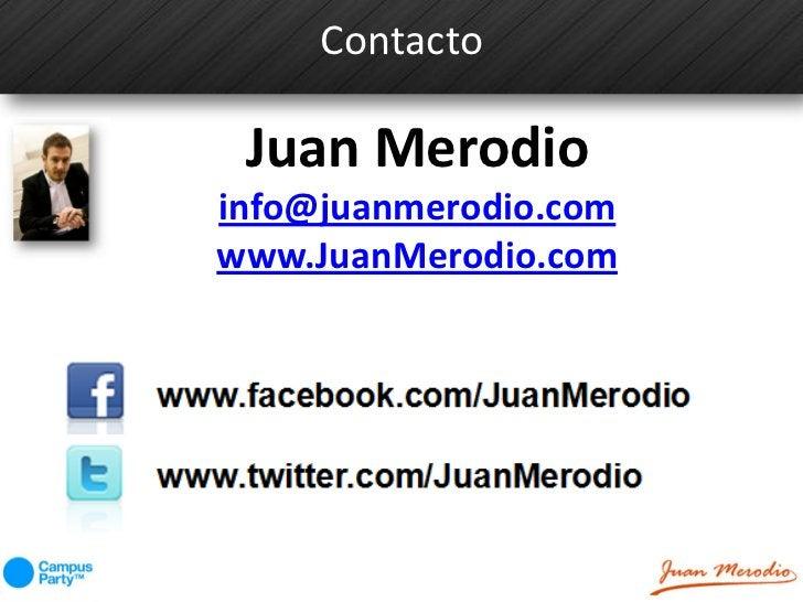Contacto Juan Merodioinfo@juanmerodio.comwww.JuanMerodio.com