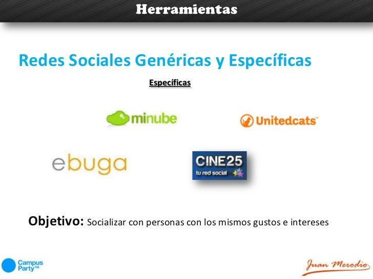 HerramientasRedes Sociales Genéricas y Específicas                           Específicas Objetivo: Socializar con personas...