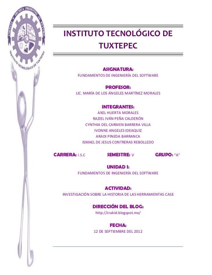 INSTITUTO TECNOLÓGICO DE            TUXTEPEC                       ASIGNATURA:          FUNDAMENTOS DE INGENIERÍA DEL SOFT...