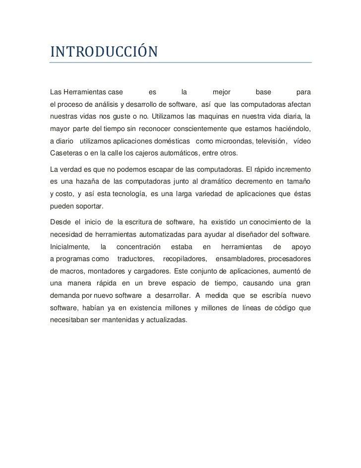 INTRODUCCIÓNLas Herramientas case          es         la          mejor       base         parael proceso de análisis y de...