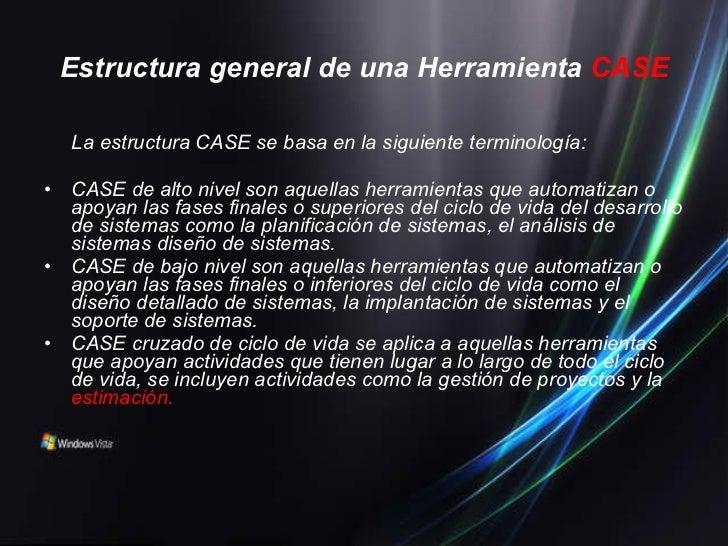 Estructura general de una Herramienta   CASE <ul><li>La estructura CASE se basa en la siguiente terminología:  </li></ul><...