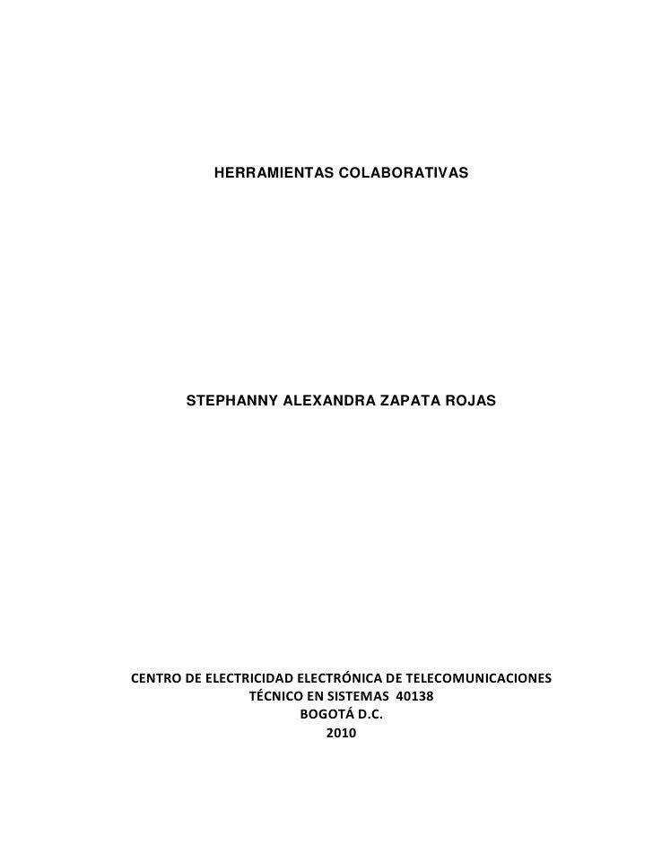 HERRAMIENTAS COLABORATIVAS<br />STEPHANNY ALEXANDRA ZAPATA ROJAS<br />CENTRO DE ELECTRICIDAD ELECTRÓNICA DE TELECOMUNICACI...