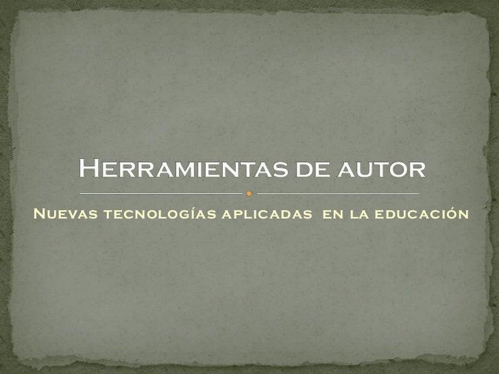Nuevas tecnologías aplicadas en la educación