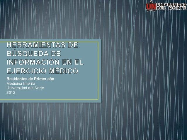Residentes de Primer añoMedicina InternaUniversidad del Norte2012