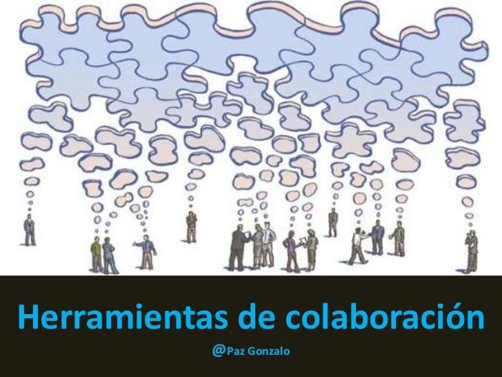 Herramientas de colaboración           @Paz Gonzalo