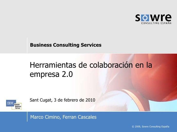Herramientas de colaboración en la empresa 2.0<br />SantCugat, 3 de febrero de 2010<br />Marco Cimino, FerranCascales<br />