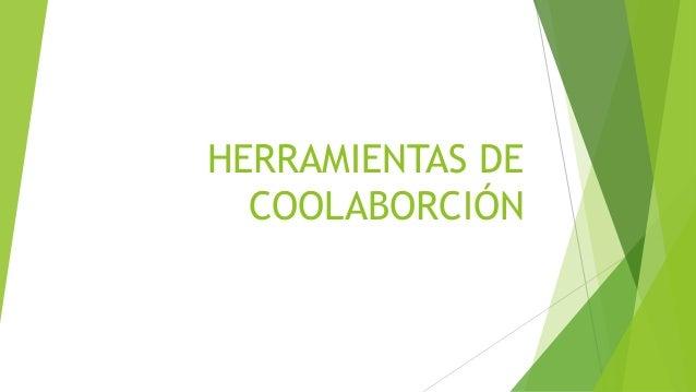 HERRAMIENTAS DE COOLABORCIÓN