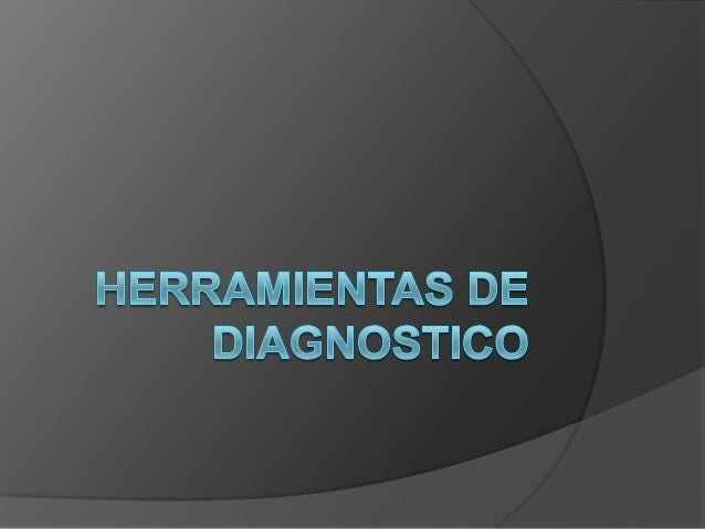 ¿que son herramientas dediagnostico software? Es un software que permite monitorear yen algunos casos controlar lafuncion...