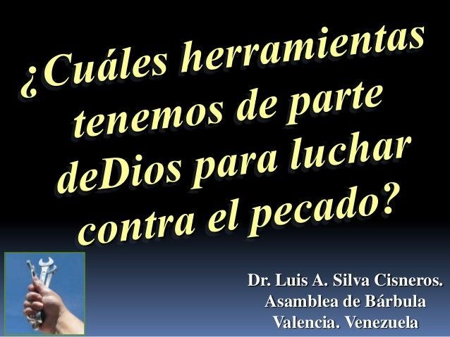 Dr. Luis A. Silva Cisneros.  Asamblea de Bárbula   Valencia. Venezuela