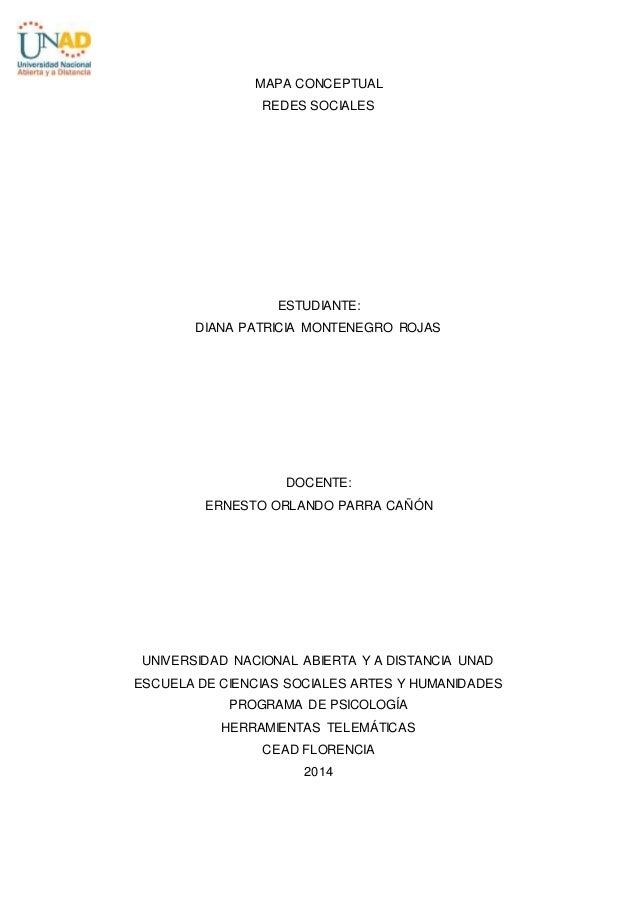 MAPA CONCEPTUAL  REDES SOCIALES  ESTUDIANTE:  DIANA PATRICIA MONTENEGRO ROJAS  DOCENTE:  ERNESTO ORLANDO PARRA CAÑÓN  UNIV...