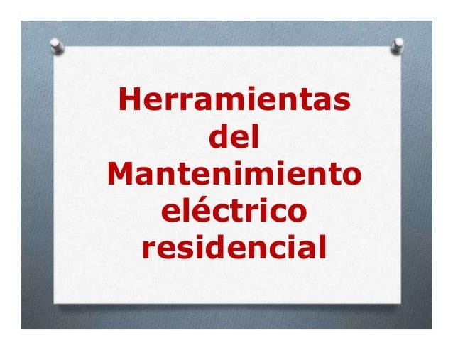 Herramientas del Mantenimiento eléctrico residencial