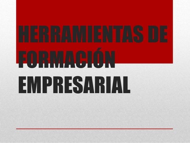 HERRAMIENTAS DEFORMACIÓNEMPRESARIAL
