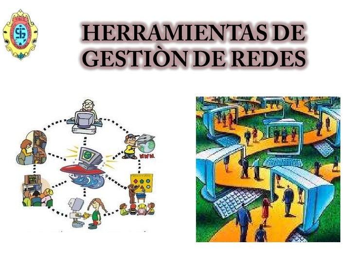 HERRAMIENTAS DE GESTIÒN DE REDES<br />