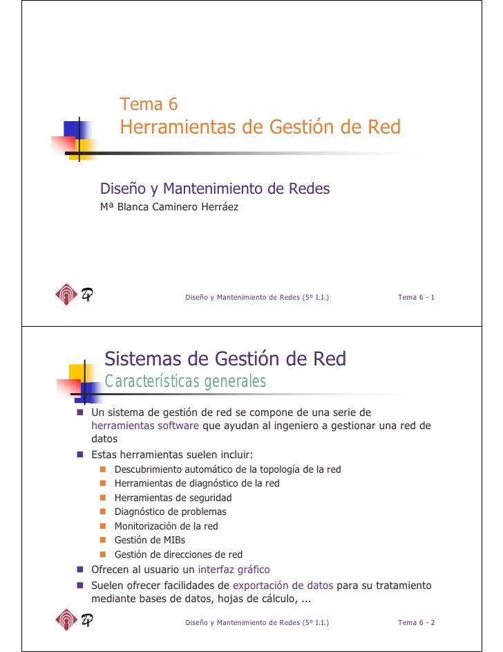 Tema 6         Herramientas de Gestión de Red    Diseño y Mantenimiento de Redes    Mª Blanca Caminero Herráez            ...