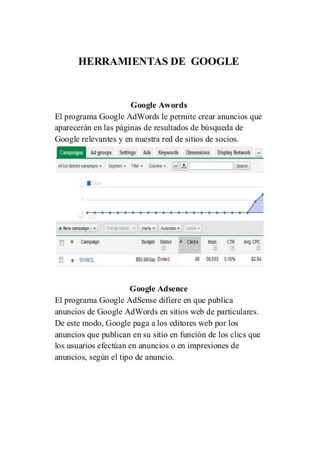 HERRAMIENTASDEGOOGLE   GoogleAwords ElprogramaGoogleAdWordslepermitecrearanunciosque apareceránenlaspá...