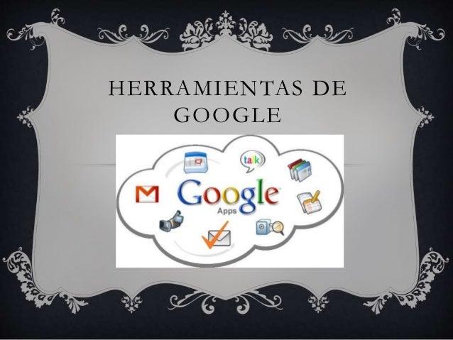 HERRAMIENTAS DE GOOGLE Hecho por: Jenifer Procel