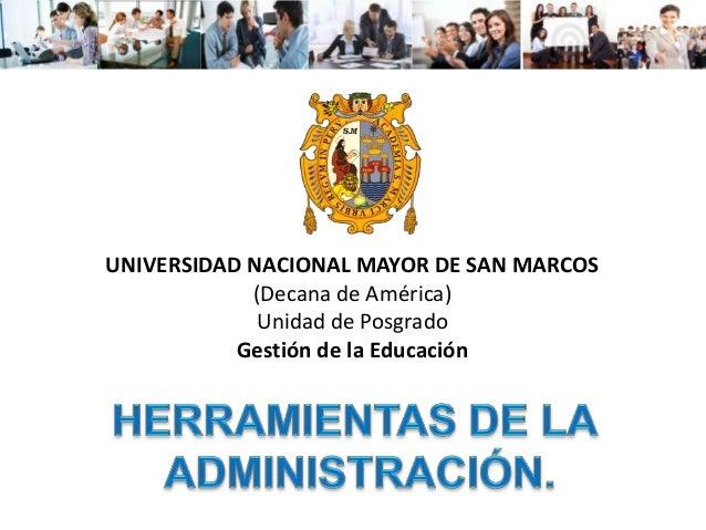 UNIVERSIDAD NACIONAL MAYOR DE SAN MARCOS (Decana de América) Unidad de Posgrado Gestión de la Educación