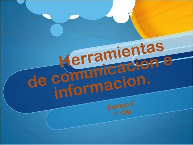 Las herramientas de información pueden ser los navegadores de internet ya que proporcionan la información necesaria para a...