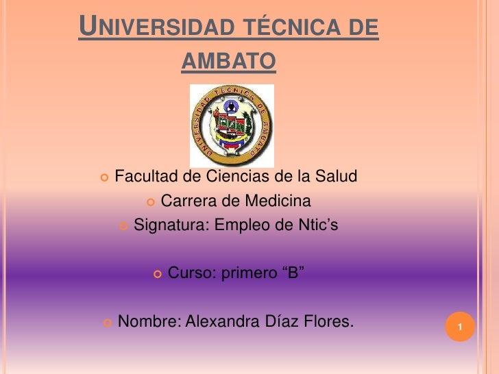UNIVERSIDAD TÉCNICA DE               AMBATO    Facultad de Ciencias de la Salud         Carrera de Medicina      Signat...