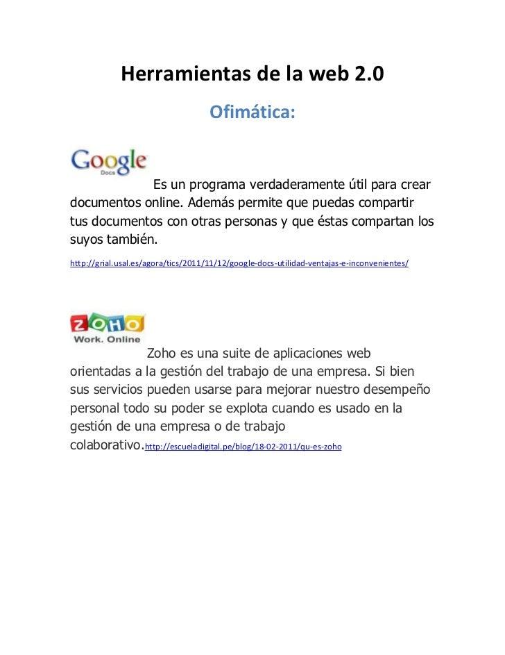 Herramientas de la web 2.0                                     Ofimática:             Es un programa verdaderamente útil p...