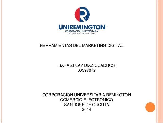 HERRAMIENTAS DEL MARKETING DIGITAL  SARA ZULAY DIAZ CUADROS  60397072  CORPORACION UNIVERSITARIA REMINGTON  COMERCIO ELECT...