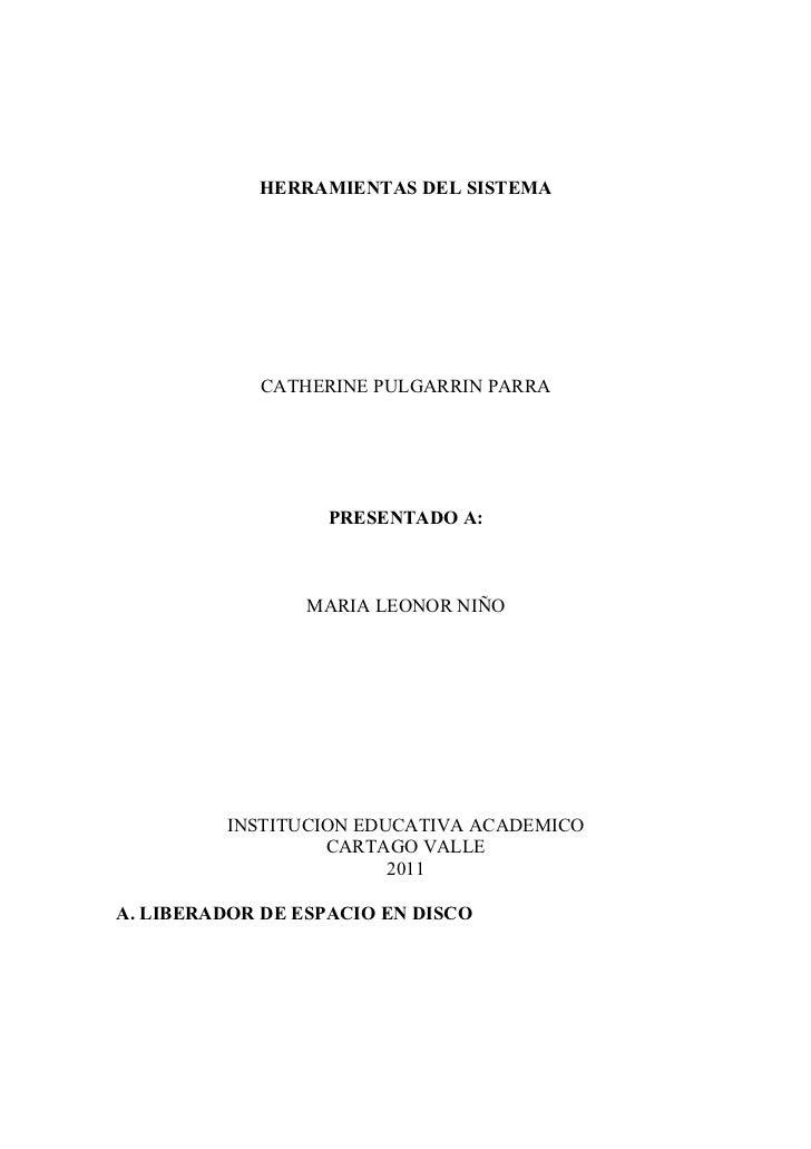 HERRAMIENTAS DEL SISTEMA            CATHERINE PULGARRIN PARRA                   PRESENTADO A:                 MARIA LEONOR...