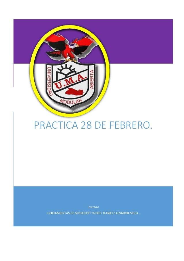 Invitado HERRAMIENTAS DE MICROSOFT WORD DANIEL SALVADOR MEJIA. PRACTICA 28 DE FEBRERO.