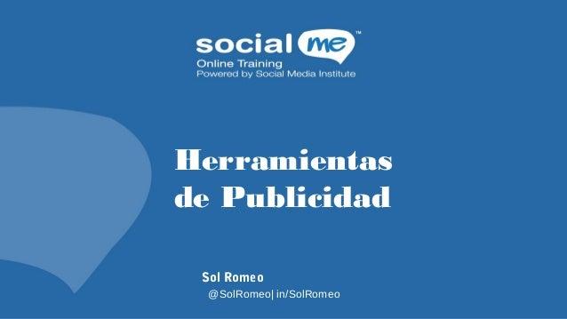 Herramientas de Publicidad Sol Romeo @SolRomeo| in/SolRomeo