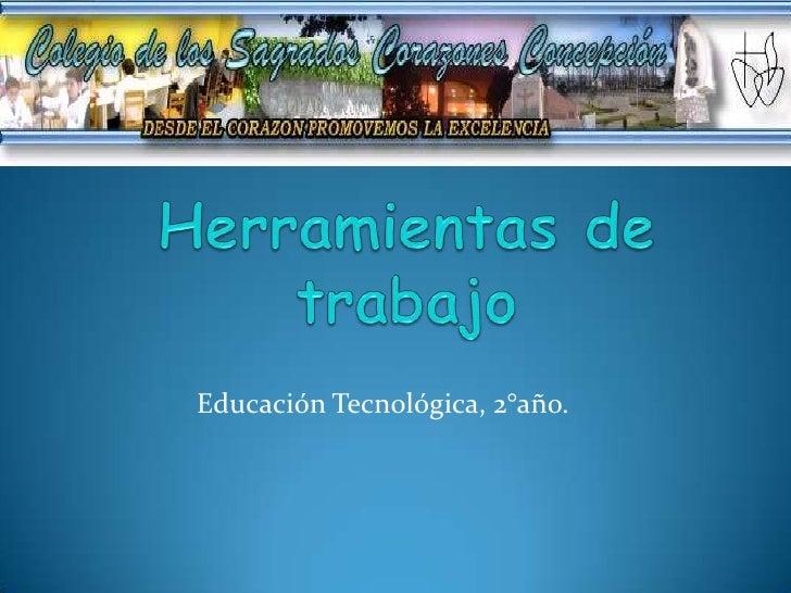Educación Tecnológica, 2°año.