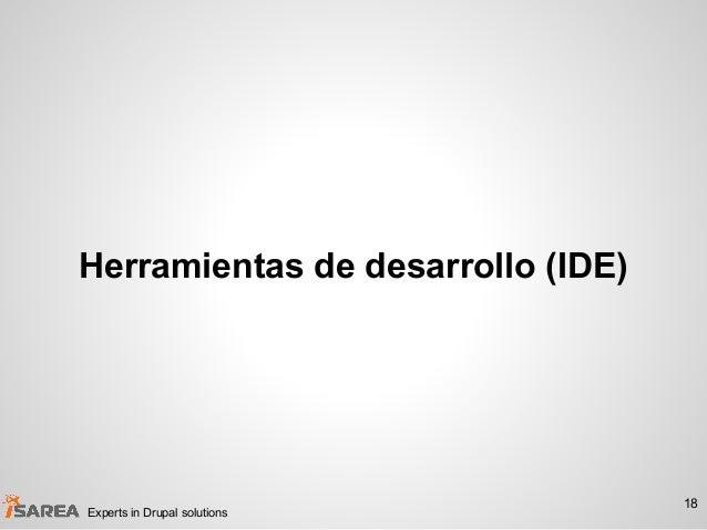 Herramientas de desarrollo (IDE) 18 Experts in Drupal solutions