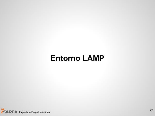 Entorno LAMP 22 Experts in Drupal solutions
